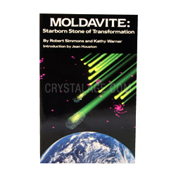 Moldavite: Starborn Stone of Transformation by Robert Simmons & Kathy Warner